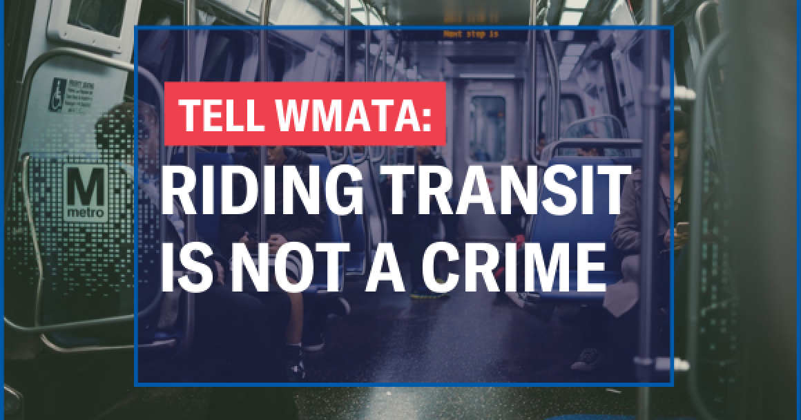 TELL WMATA: riding transit is not a crime